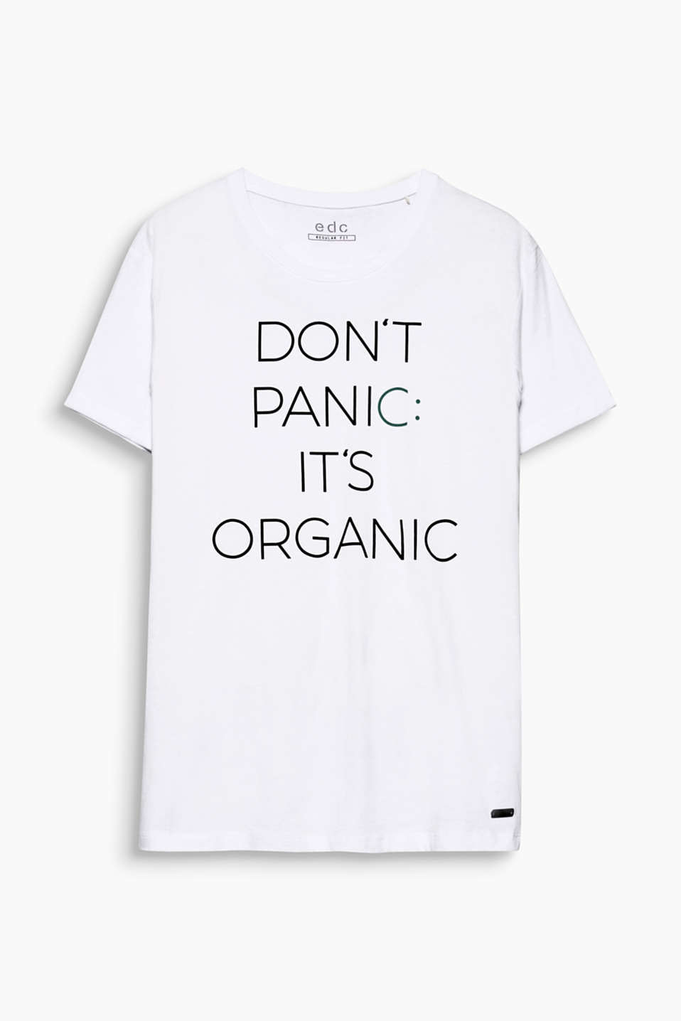 Don´t panic it´s organic! One statement, one print: T-shirt made of premium, environmentally friendly organic cotton